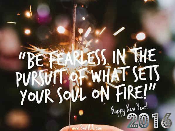 be-fearless-in-the-pursuit-of-what-sets-your-soul-on-fire